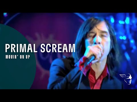 "Primal Scream - Movin' On Up (From ""Screamadelica Live"" DVD & Blu-Ray)"