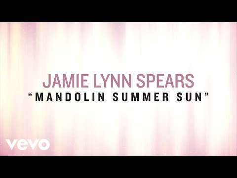 Jamie Lynn Spears - Mandolin Summer Sun (Lyric Video)