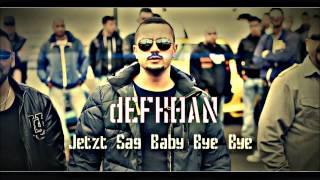 Defkhan - Jetzt Sag Baby Bye Bye