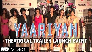 Yaariyan Theatrical Trailer Launch Event | Exclusive Video