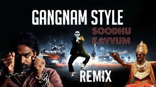 Gangnam Style Tamil Remix 2013 (Soodhu Kavvum)