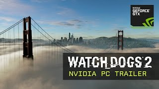 Watch Dogs 2 - NVIDIA GameWorks PC Trailer