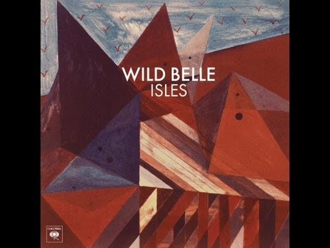I'm In Love - Wild Belle (EXCLUSIVE TRACK HQ + Lyrics!)