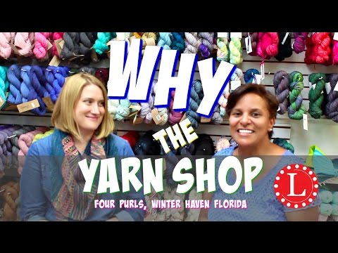 Yarn Store Instead of Department Store? Let's talk YARN, Yarn shops and Tour