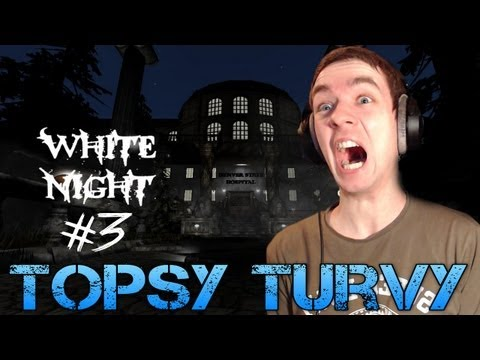 Amnesia: White Night - Part 3 - TOPSY TURVY - Total Conversion mod Gameplay/Commentary