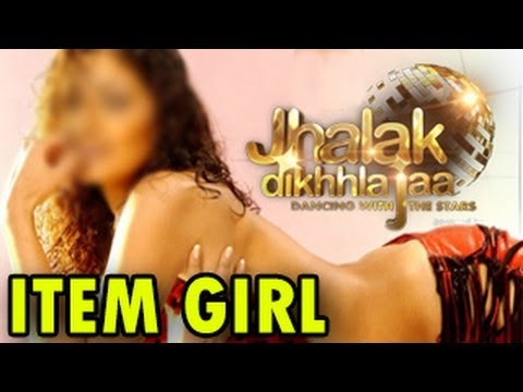 Famous BOLLYWOOD Item Girl NEW CONTESTANT on Jhalak Dikhla Jaa 7 REVEALED!