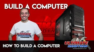 How to build a computer from start to finish