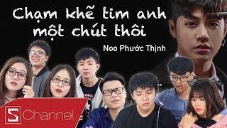 Schannel REACTION - CHẠM KHẼ TIM ANH MỘT CHÚT THÔI - Cái kết thật ĐẮNG LÒNG cho Noo Phước Thịnh