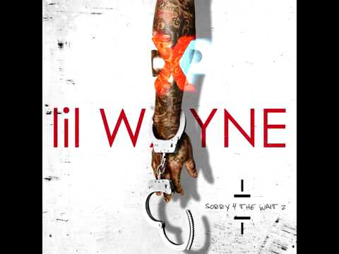 Lil Wayne - No Type (Sorry 4 The Wait 2)