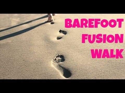 Barefoot Fusion Walk (walking, cardio, low impact, fat burning)