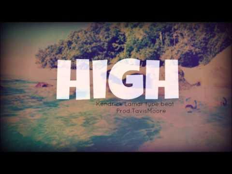 [SOLD] High - Kendrick Lamar type beat (prod.Tavis Moore)