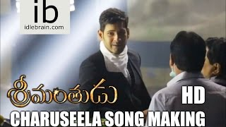 Srimanthudu – Charuseela Song Making