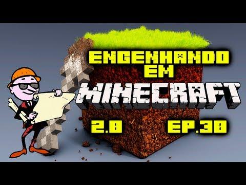 #EngenhandoEmMinecraft 2ª Temp - Ep 30