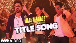 Mastizaade Title Song, Riteish Deshmukh, Tusshar Kapoor, Vir Das