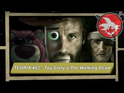 Teoria #02 - Toy Story é The Walking Dead