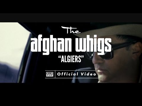 Thumbnail of video The Afghan Whigs - Algiers