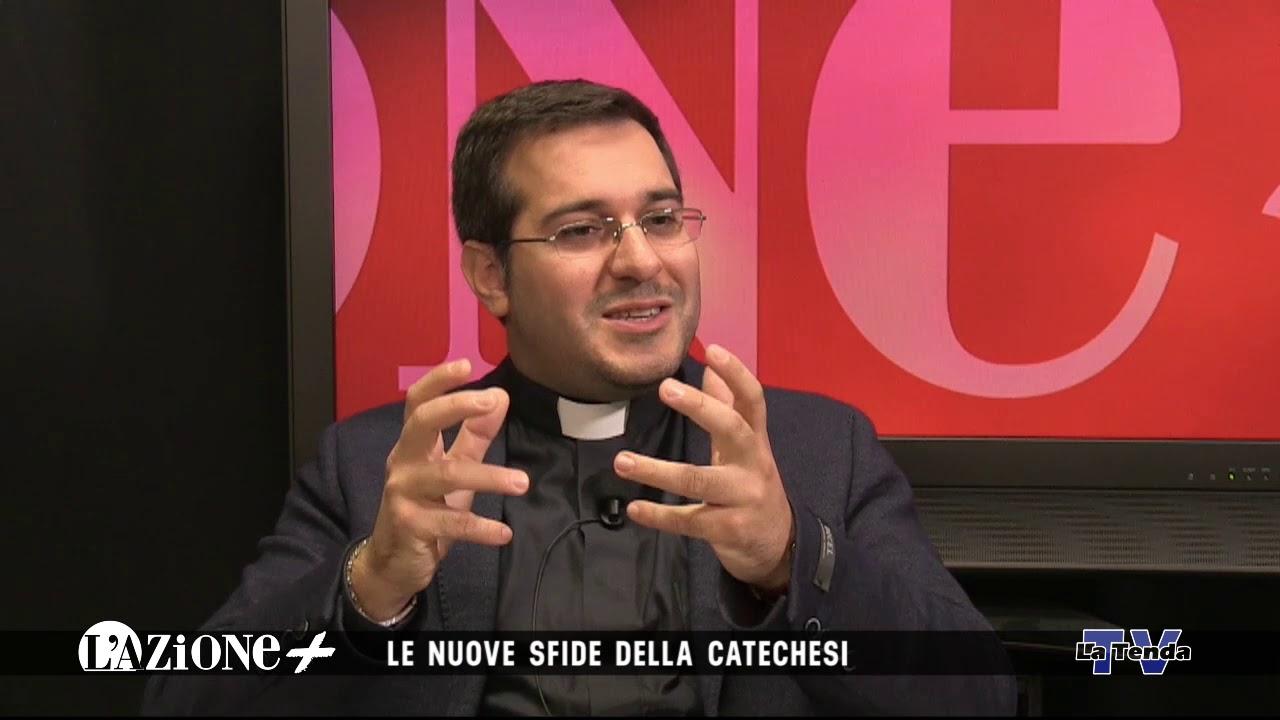 L'AZIONE + Le nuove sfide della catechesi