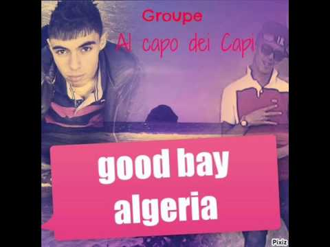 groupe al capo dei capi 2014 good bay algeria