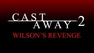 Cast Away 2: Wilson's Revenge