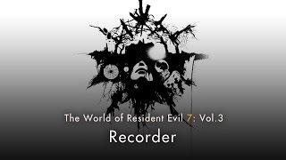 "Resident Evil 7 biohazard - Vol.3 ""Recorder"""