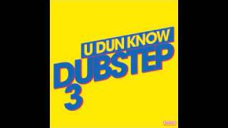 U Dun Know Dubstep 3 Download Now