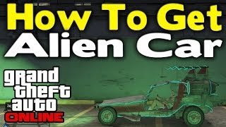 "GTA Online HOW TO GET ""ALIEN CAR"" ONLINE (Rare & Modded"