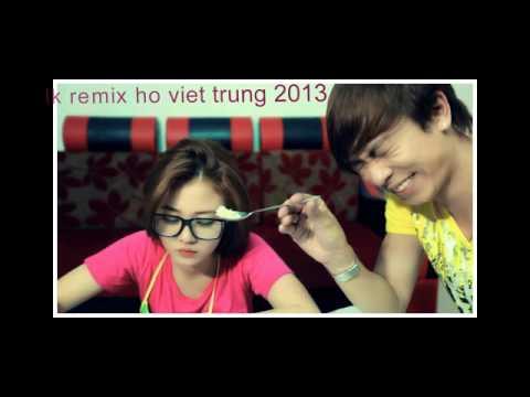 lk remix nhung bai hat hay nhat cua ho viet trung nam 2013 - YouTube