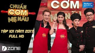 Chuẩn Cơm Mẹ Nấu | Tập 101 Full HD: Đăng Khôi & Thiên Vũ (25/6/2017)