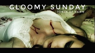 TUNES OF DAWN - Gloomy Sunday - new videoclip HD view on youtube.com tube online.