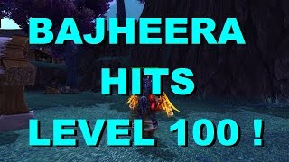 Warlords Of Draenor BAJHEERA HITS LEVEL 100! :D Best