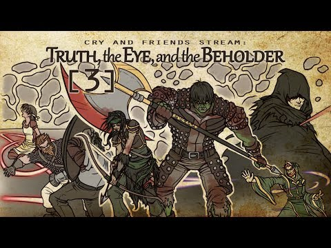 Cry and Friends Stream: Truth, the Eye, and the Beholder [Session 2