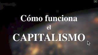 Cómo funciona el Capitalismo