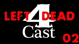 4Cast Left 4 Dead Gameplay Walkthrough Part 2 (X360