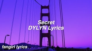 Secret || DYLYN Lyrics