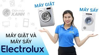 Máy giặt EWF12935S và máy sấy EDV7552 Electrolux - Bộ đôi hoàn hảo