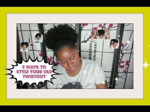 Natural Hair | 5 Simple & Easy Ways to Style Your Old Twistout