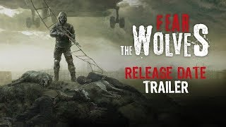 Fear The Wolves - Release Date Trailer