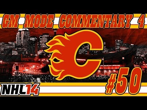 NHL 14: GM Mode Commentary 4 | Calgary Ep.50