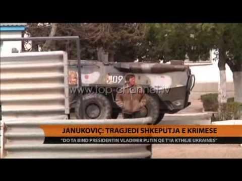 Yanukovych: Aneksimi i Krimesë, tragjedi - Top Channel Albania - News - Lajme
