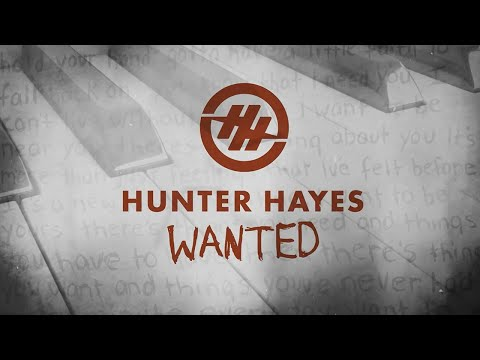 Hunter Hayes - Wanted (Official Lyric Video)