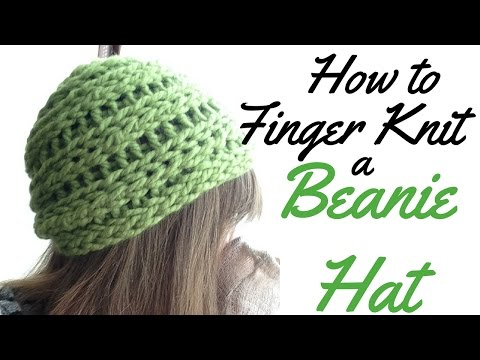 HOW TO FINGER KNIT A BEANIE HAT - FULL TUTORIAL