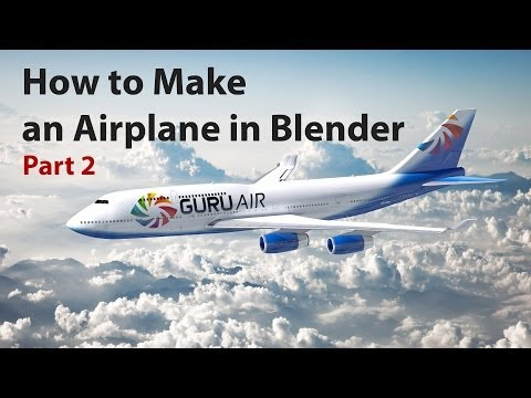 tutorial: Blender Tutorial: How to Make an Airplane Part 2/2