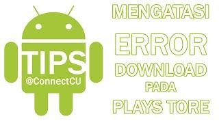 Cara Mengatasi Android Yang Tidak Bisa Download Di Play