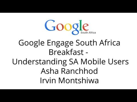 Understanding SA Mobile Users - Google Engage South Africa