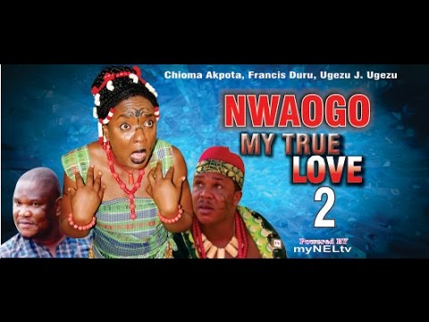 Nwaogo My True Love 2