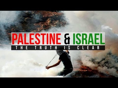 Palestine & Israel - The Clear Truth