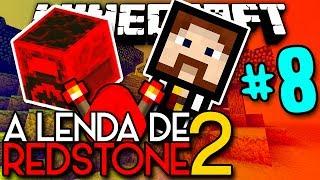 A Lenda de Redstone 2 - A FORNALHA EXTREMA!! - #8 - Minecraft