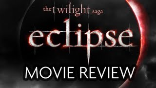 The Twilight Saga MOVIE REVIEW (Part 3 Eclipse)