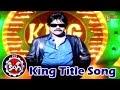 King Movie Songs   King Title Song   Akkineni Nagarjuna   Trisha