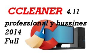 Descargar Ccleaner 4.11 [professional Y Bussines] [ Ultima